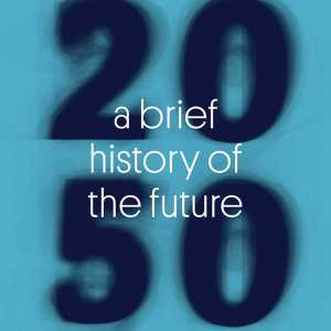2050. A Brief History of the Future