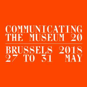 Communicating the Museum, edition 20 | Bruxelles 27 > 31.05.2018