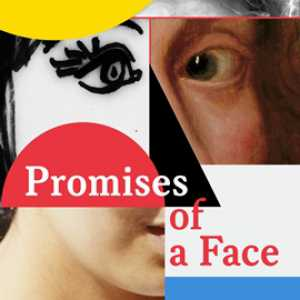 Promises of a Face: The Art of the Portrait, from Flemish Primitives to Selfie