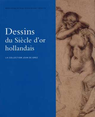 Dessins du Siècle d'or hollandais, la collection Jean de Grez.