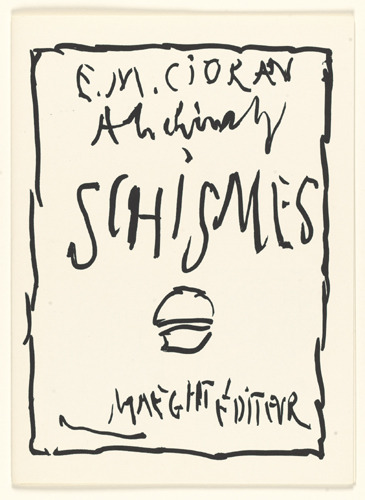 Pierre Alechinsky en collaboration avec E.M. Cioran : Schismes