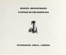 Marcel Broodthaers : A voyage on the North Sea
